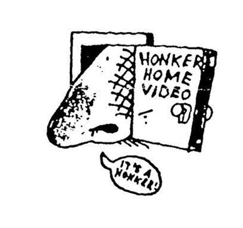 HONKER HOME VIDEO IT'S A HONKER!