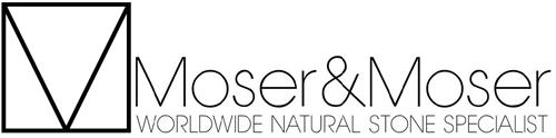 Moser&Moser WORLDWIDE NATURAL STONE SPECIALIST