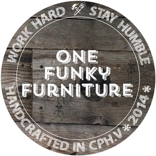 One Funky Furniture Work hard Stay humble Handcrafted in Cph.V 2014