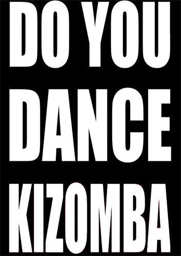 DO YOU DANCE KIZOMBA