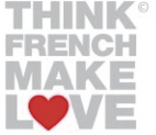 THINK FRENCH MAKE LOVE