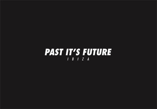 PAST IT´S FUTURE IBIZA