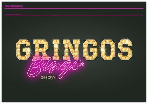 BRAND DEVELOPMENT Gringos Bingo Show