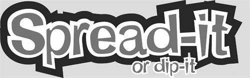 SPREAD-IT or DIP-IT