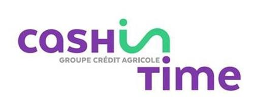 CASH IN TIME GROUPE CRÉDIT AGRICOLE