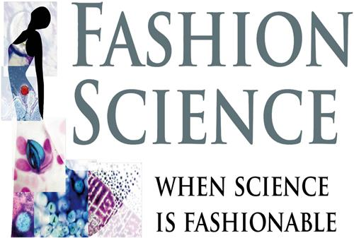 FASHION SCIENCE WHEN SCIENCE IS FASHIONABLE