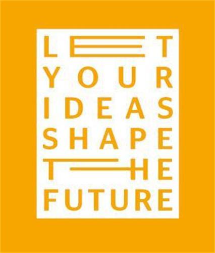 Let your ideas shape the future