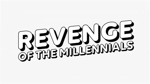 REVENGE OF THE MILLENNIALS