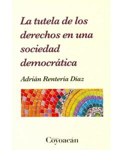 La tutela de los derechos en una sociedad democratica