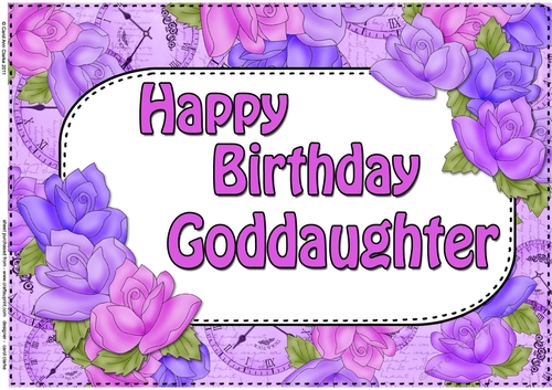Happy Birthday Godmother Card: A4 Happy Birthday GODDAUGHTER Time For Roses Card Topper