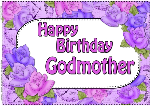 A4 Happy Birthday GODMOTHER Time For Roses Card Topper