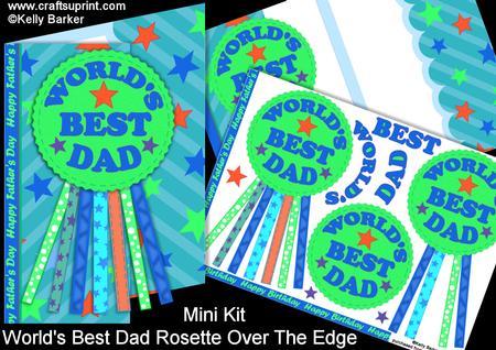 World S Best Dad Rosette Over The Edge Mini Kit