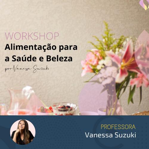 Workshop Alimentação para a Saúde e Beleza