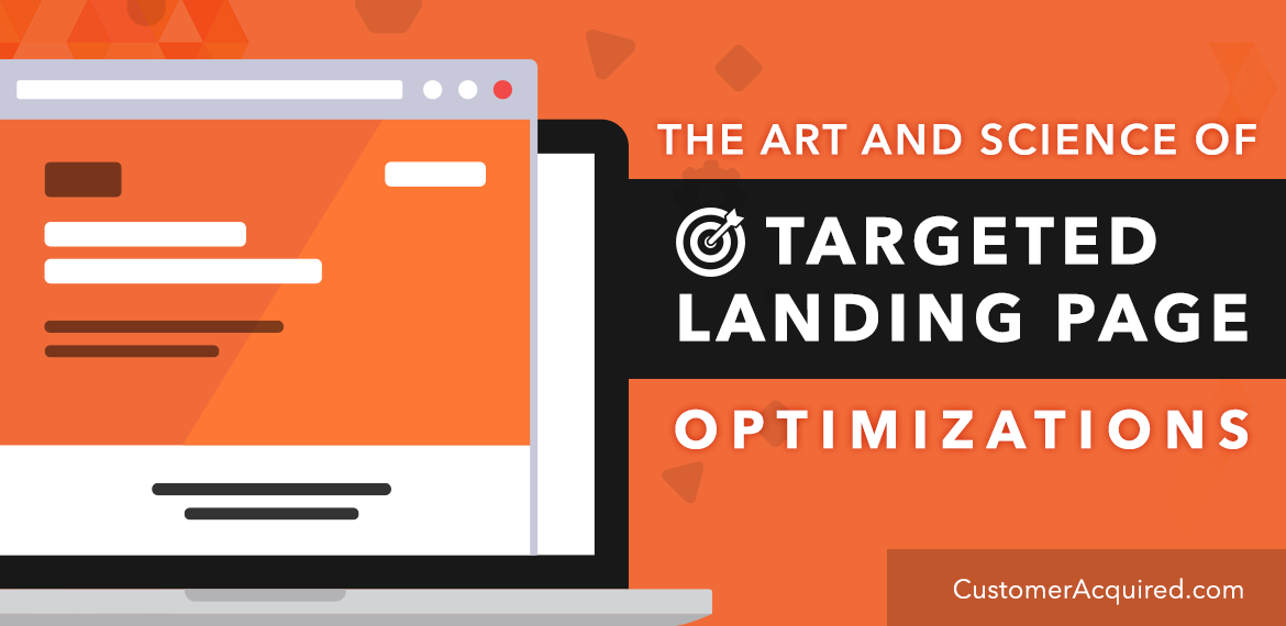 The Art and Science of Targeted Landing Page Optimizations