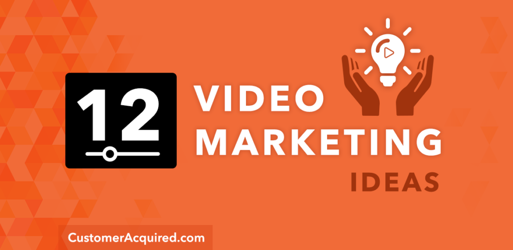 Best Video Marketing Ideas