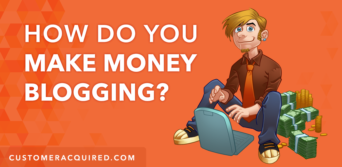 How do you make money from blogging?