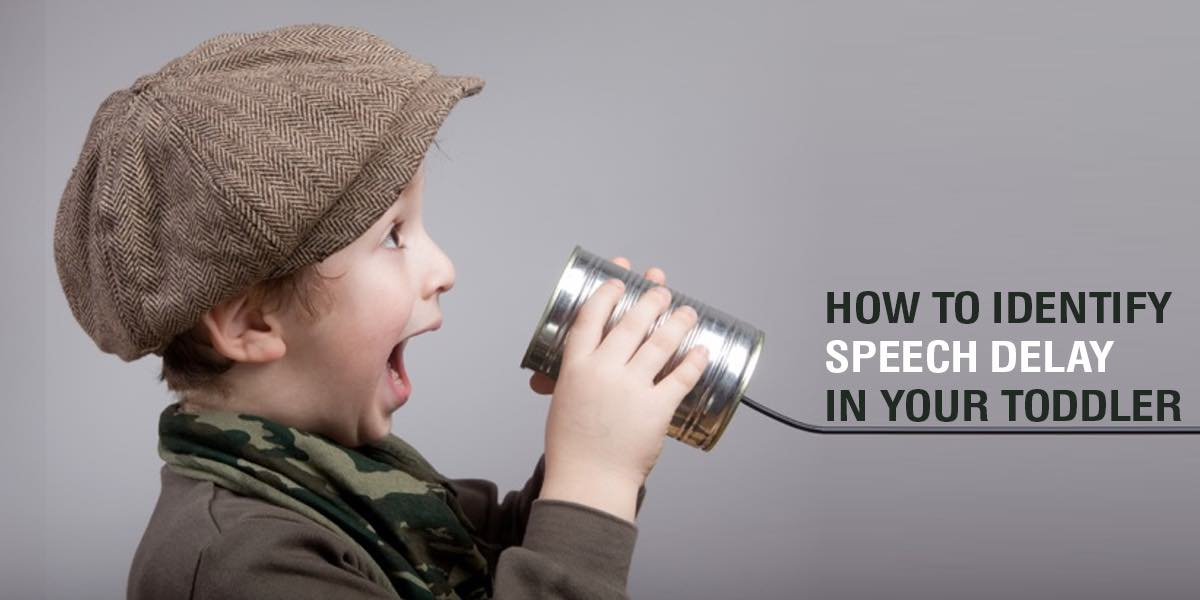 How to identify speech delay in your toddler ?