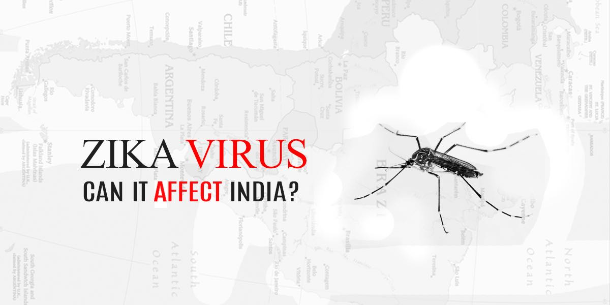 Zika Virus : Can it affect India?