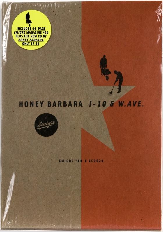 Emigre 60: Honey Barbara  I-10 & W.AVE.