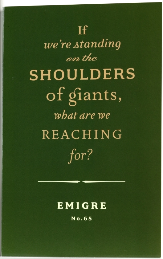 Emigre 65: If We're Standing On the Shoulders of Giants, What Are We Reaching For?