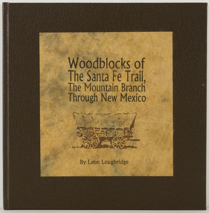 Woodblocks of the Santa Fe Trail, the Mountain Branch Through New Mexico