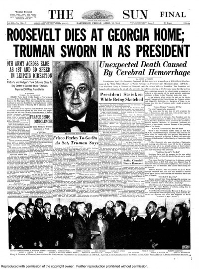 Franklin D. Roosevelt dies. Harry Truman takes over.