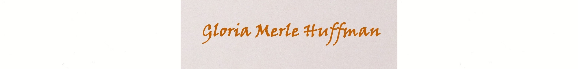 Gloria Merle Huffman