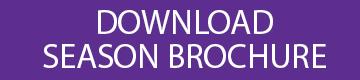 Download Season Brochure