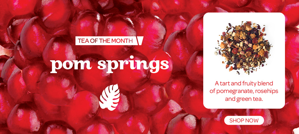 August Tea Of The Month: Pom Springs
