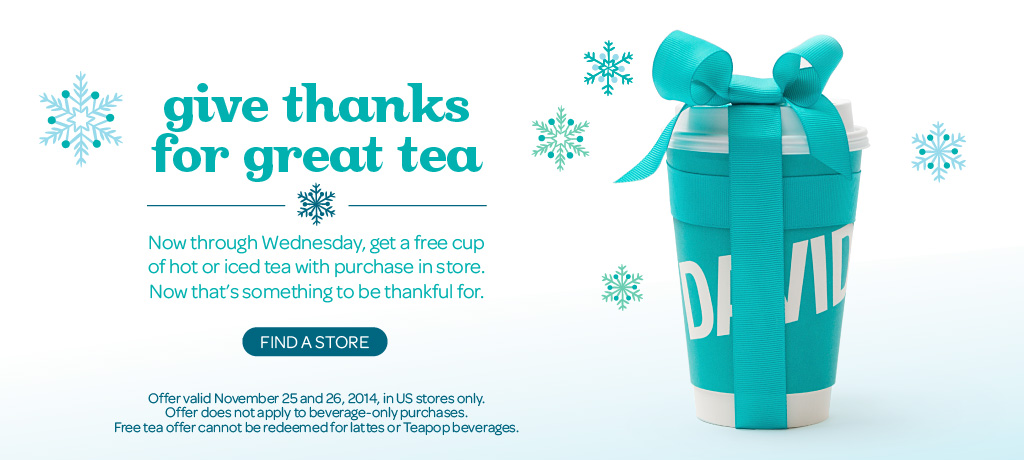 Get a free cup of tea in-store!
