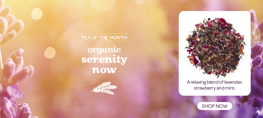 Shop The April Tea Of The Month: Serenity Now