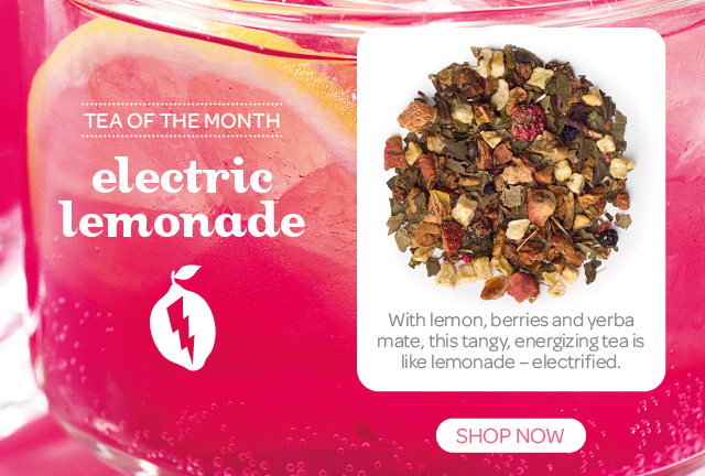 Shop The July Tea Of The Month: Electric Lemonade