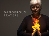 Dangerous Prayers series