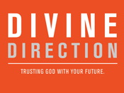 Divine Direction message series