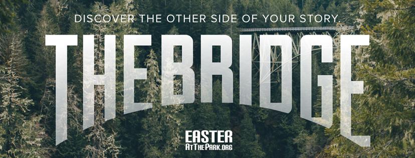 The Bridge - Easter 2017