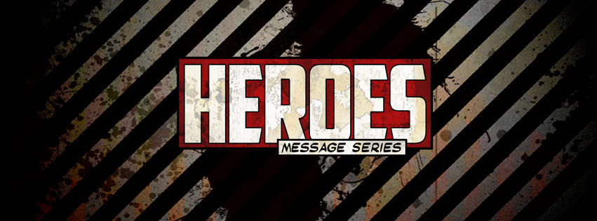 Heroes Message Series
