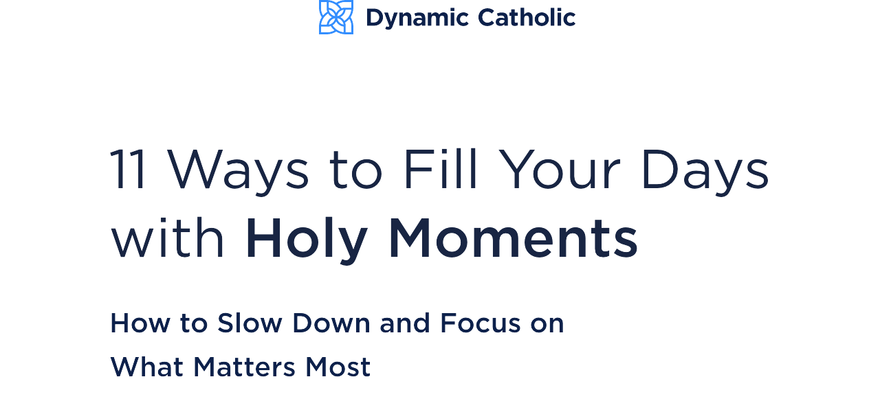 11 Ways to Fill Your Days with Holy Moments. How to Slow Down and Focus on What Matters Most
