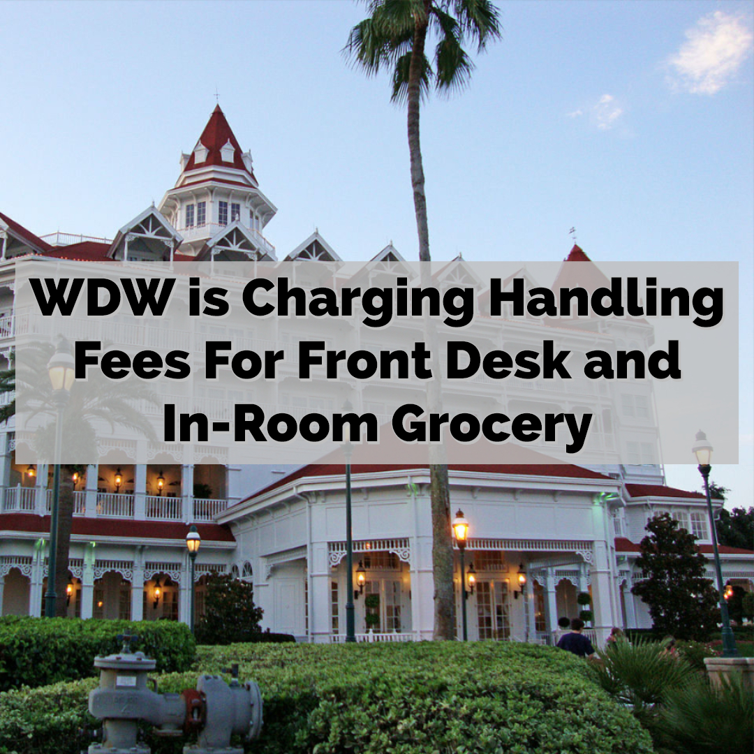 WDW Charging Handling Fees for Grocery