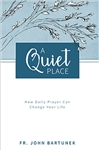 A Quiet Place by Father John Bartunek