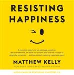 Resisting Happiness Audiobook Sampler