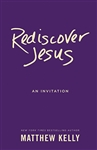 Rediscover Jesus by Matthew Kelly