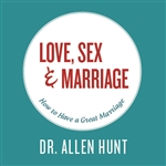 Love, Sex, and Marriage: How to Have a Happy Marriage CD