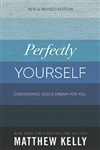 Perfectly Yourself: Revised Edition by Matthew Kelly