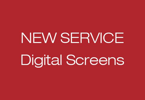 NEW PRODUCT: Digital Screens