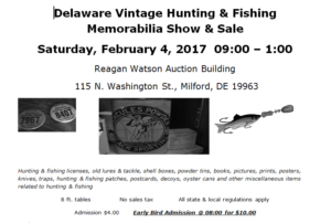 Delaware Vintage Hunting & Fishing Memorabilia Show & Sale, milford, sussex county, kent county, Hunting & fishing licenses, old lures & tackle, shell boxes, powder tins, books, pictures, prints, posters, knives, traps, hunting patches, fishing patches, postcards, decoys, oyster cans