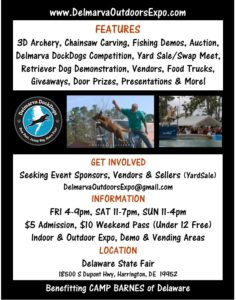 harrington, state fair grounds, Delmarva Outdoor Expo, fishing, camping, hiking, hunting, sponsors, vendors,yard sale, rack card, 3d archery, dock dogs, fetch, retriever dogs,