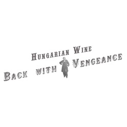 Hungarian Wine Back With A Vengeance