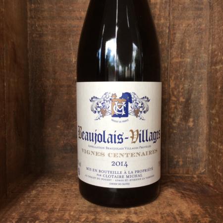 Clotaire Michal Vignes Centenaires Beaujolais Villages Gamay 2014