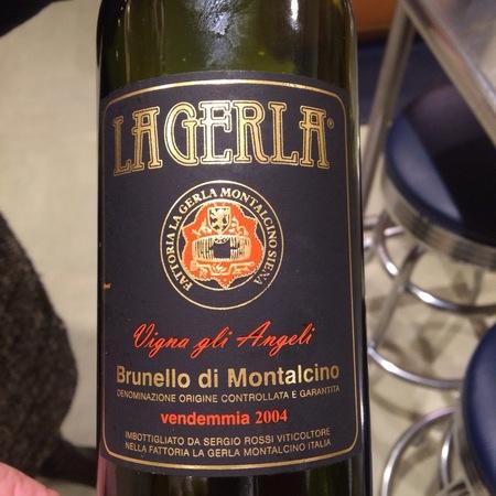 Fattoria La Gerla Vigna gli Angeli Brunello di Montalcino Sangiovese 2004