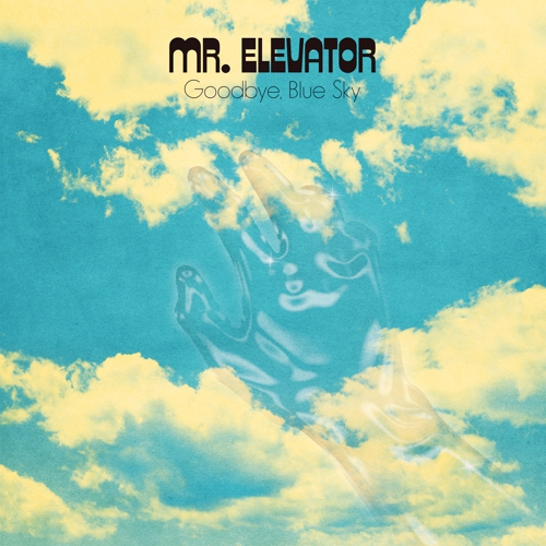 Mr Elevator Goodbye Blue Sky Midheaven Mailorder